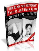 How To Win Your War Against Snoring And Sleep Apnea